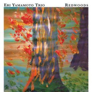 Eri Yamamoto Trio - Redwood