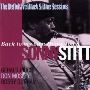 Sonny Stitt Quartet - Back To My Own Home Town: The Definite Black & Blue Sessions