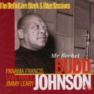 Budd Johnson - Mr. Bechet: The Definitive Black & Blue Sessions