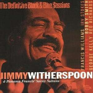 Jimmy Witherspoon & Panama Francis Savoy Sultans - The Definitive Black & Blue Sessions