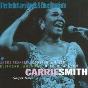 Carrie Smith - Gospel Time: The Definitive Black & Blue Sessions