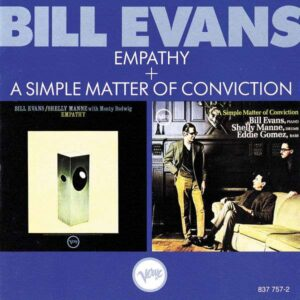 Bill Evans - Empathy + A Simple Matter Of Conviction