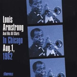 Louis Armstrong And His All Stars - In Chicago, August 1 1962