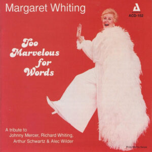 Margaret Whiting - Too Marvelous For Words