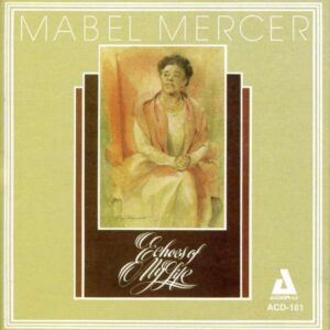 Mabel Mercer - Echoes Of My Life