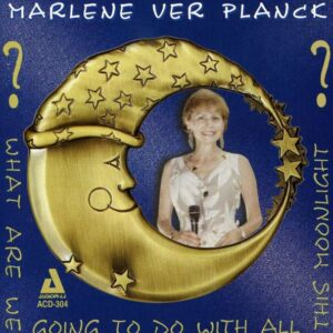 Marlene VerPlanck - What Are We Going To Do With All This Moonlight