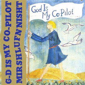 God Is My Co-Pilot - Mir Shlufn Nisht