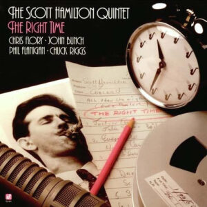 Scott Hamilton Quintet - The Right Time