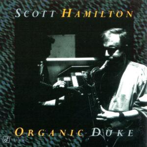 Scott Hamilton - Organic Duke