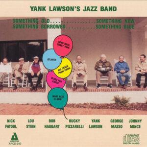 Yank Lawson's Jazz Band - Something Old, Something New Something Borrowed, Something Blue