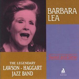 Barbara Lea and The Legendary Lawson-Haggart Jazz Band