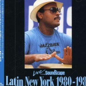 Tito Puente - Latin New York 1980-1983, Live From Soundscape