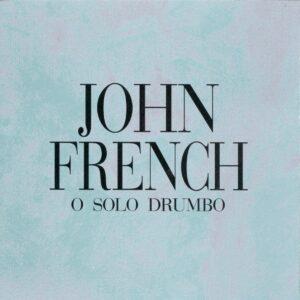 John French - O Solo Drumbo