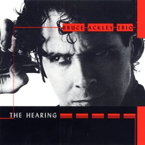 Bruce Ackley - The Hearing