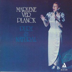 Marlene VerPlanck - Pure And Natural