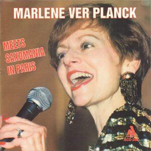Marlene VerPlanck - Meets Saxomania In Paris