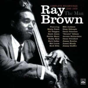 Ray Brown - The Man, Complete Recordings 1946-1959