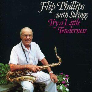 Flip Philips - Try A Little Tenderness