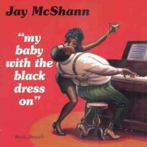 Jay McShann - My Baby With The Black Dress On