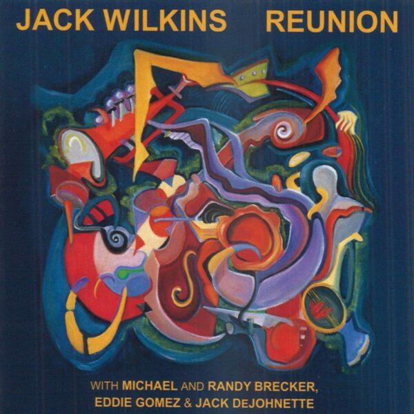 Jack Wilkins - Reunion