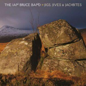 The Ian Bruce Band - Jigs, Jives &F Jacobites