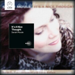 Sarah Moule - It's A Nice Thought
