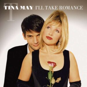 Tina May - I'Ll Take Romance