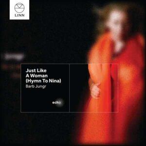 Barb Jungr - Just Like A Woman (Hymn To Nina)