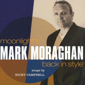 Mark Moraghan - Moonlight's Back In Style