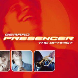 Gerard Presencer - The Optimist