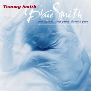 Tommy Smith - Blue Smith