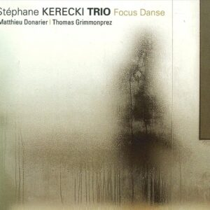 Stephane Kerecki Trio - Focus Dance