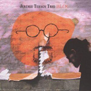 Jeremie Ternoy Trio - Bloc