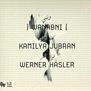 Kamilya Jubran  - Wanabni