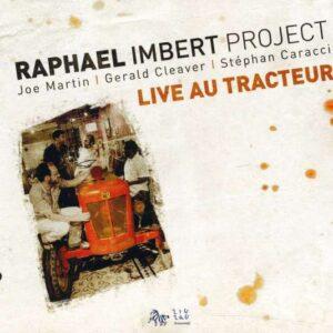 Raphael Imbert Project - Live Au Tracteur
