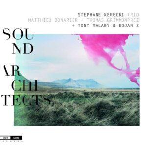 Stephane Kerecki Trio - Sound Architects