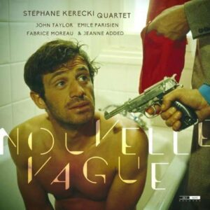 Stephane Kerecki  - Nouvelle Vague