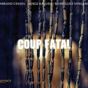 Fabrizio Cassol  - Coup Fatal