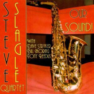 Steve Slagle - Our Sound