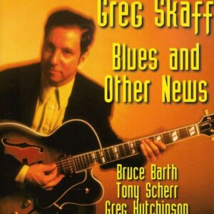 Greg Skaff - Blues And Other News