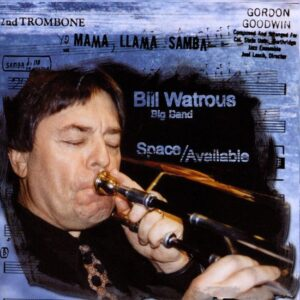 Bill Watrous L.A. Big Band - Space Available