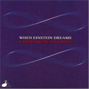 Nando Michelin - When Einstein Dreams
